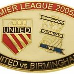 United v Birmingham Premier Match Oval Metal Badge 2005-2006 RW (1)
