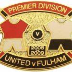 United v Fulham Premier Match Metal Badge 2008…