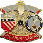 United v Tottenham Premier Match Metal Badge 2006 – 2007