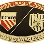United v West Brom Premier Match Oval Metal Badge 2005-2006 RB