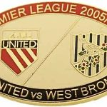 United v West Brom Premier Match Oval Metal Badge 2005-2006 RW